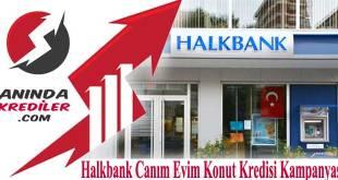Halkbank Canım Evim Konut Kredisi Kampanyası