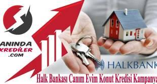 Halk Bankası Canım Evim Konut Kredisi Kampanyası