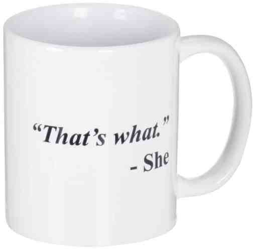 Best Coworker Gifts 2019: Funny That's What She Said Mug for Boss 2020