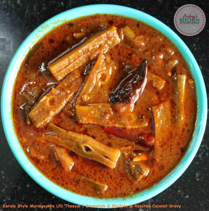 Kerala Style Muringaykka Ulli Theeyal – Drumstick & Shallots in Roasted Coconut Gravy