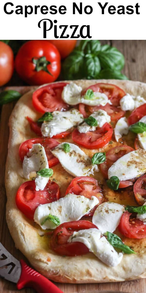 Easy Caprese No Yeast Pizza Dough, the perfect no yeast pizza, topped with a yummy Caprese mix of fresh ingredients. Healthy and Delicious. #pizza #caprese #tomatoes noyeastpizzadough #pizzadough #easyrecipe #italianrecipe #easydinnerrecipe