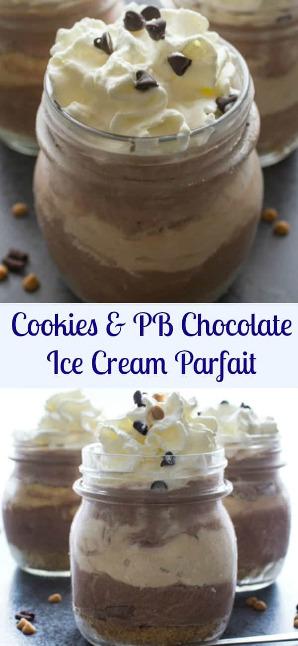 Cookies and PB Chocolate Ice Cream Parfait, creamy and delicious. No Bake, The perfect summertime treat. An easy recipe, everyone will love it. We did.
