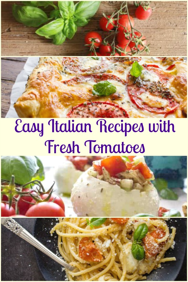 Easy Italian Recipes Fresh Tomatoes, from Pasta to Appetizers and of course Raw Recipes. Fast and Tasty Fresh Tomato Recipes.