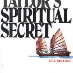 """Hudson Taylor's Spiritual Secret"" : A Guest Post by Dan Schmidt"