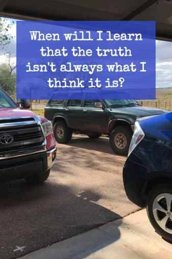 So, I backed the car out of the garage and hit my husband's truck. The truth? I got mad at him. http://wp.me/p7W1vk-eW