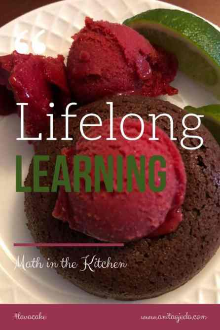 What do lava cake and math have to do with #lifelonglearning? Find out! #lifelonglearner #math #lavacake