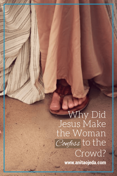 Have you ever wondered why Jesus made the woman with the bleeding problem confess to the crowd? Me, too. #Jesus, #healing, #confession, #woman