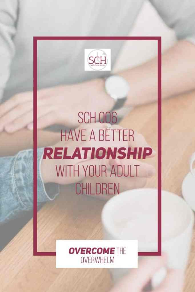Do your adult children frustrate you? Does their behavior chap your hide or make you sad? Today's Self-Care Hacks podcast will share five hacks for improving your relationship with your adult children. #adultchildren #offspring #parent #grandparent #relationship #SelfCareHacks #podcast #advice