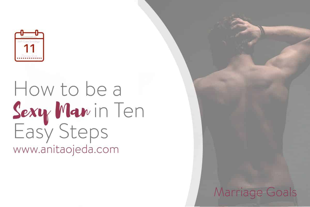 Ok, maybe the ten steps to becoming a sexy man aren't exactly easy. But I thought I'd share what women find really attractive in a man. The qualities that make him sexy AND respected. #marriagegoals #sexappeal #sexyman #relationships #selfcaresunday #selfcare