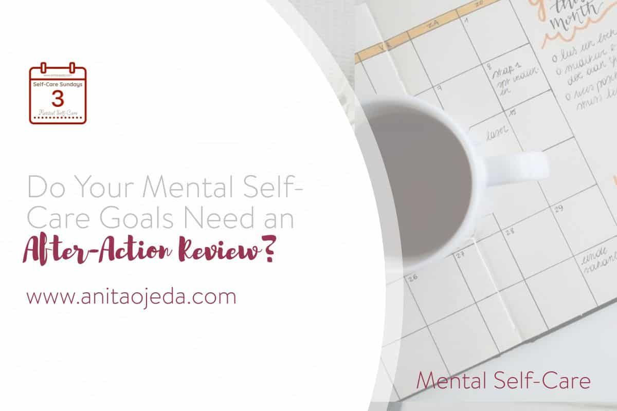 You may have done something like an after-action review and not even known it. Learn how to harness the power of an AAR for your mental self-care goals this year. #selfcare #mentalhealth #mentalselfcare #AAR #afteractionreview #selfcarehacks