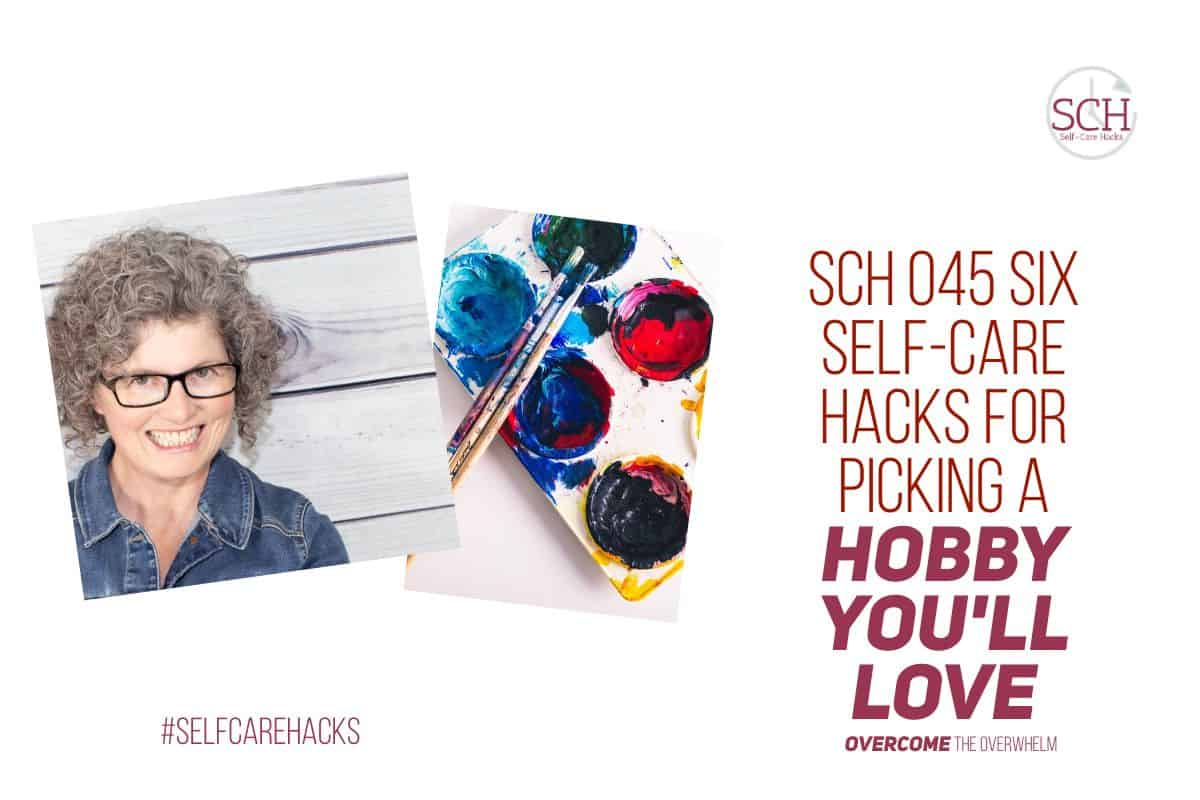 Last week, we learned WHY we need a hobby or avocation. This week, you'll find six self-care hacks for picking a hobby you'll love. What will you choose? #avocation #goalsetting #hobby #selfcarehacks #podcast #selfcare #birding #knitting #journaling #painting #sports #teamsports #runner #blogger #baker #watercolor #sewing