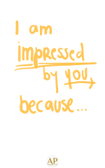 I am impressed by you