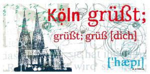 Köln, grüßt dich, happy