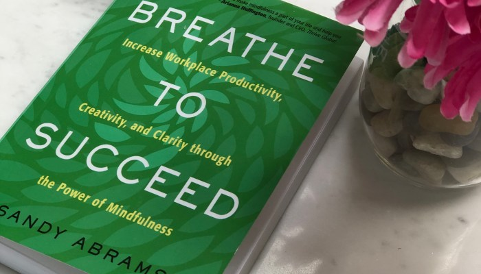 HOW & WHY ENTREPRENEURS CAN BREATHE TO SUCCEED