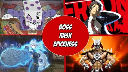 ideo Games Boss Rush Why Are They Epic