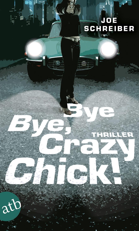 Bye Bye, Crazy Chick! Jugendbuch