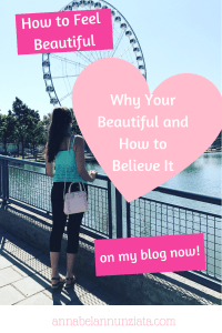 How to Feel Beautiful, Why You're Beautiful and How to Believe It!