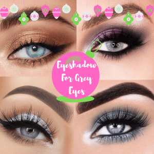 Eyeshadow Colours for Grey Eyes | Blogmas Day 14