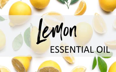 Lemon Essential Oil – Uses & Benefits