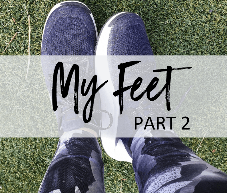 The Story of My Feet: Part 2
