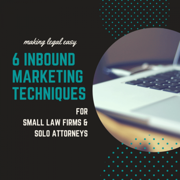 inbound marketing techniques every law firm should use solo attorney small law firm