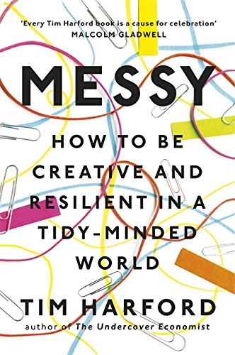Why being 'Messy' is good for you...
