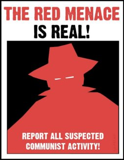 The Red Menace is Real! Report All Suspected Communist Activity!
