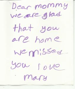 Card from Mary Mommy you're home! 2