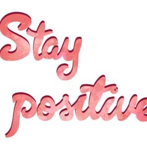 Bleib positiv!