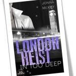 London heist - in too deep