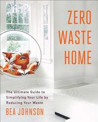 zero-waste-home-the-ultimate-guide-to-simplifying-your-life-by-reducing-your-waste_haftad