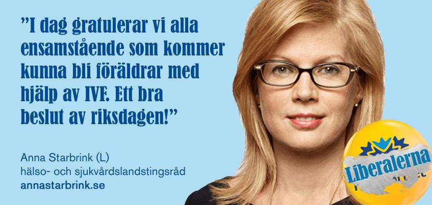 """Anna Starbrink (L): """"I dag gratulerar vi alla ensamstående som kommer kunna bli föräldrar med hjälp av IVF. Ett bra beslut av riksdagen!"""""""