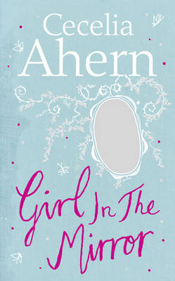 Girl In The Mirror - Cecilia Ahern
