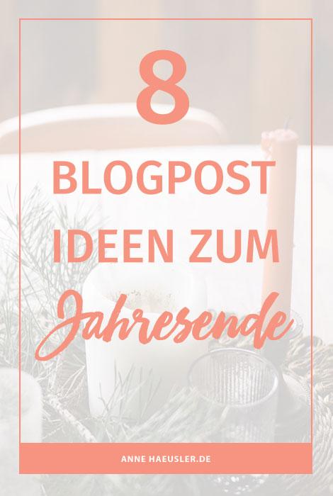 Mit diesen 8 Blogpost Ideen verpasst du deinem Blog zum Jahresende noch einen kleinen Traffic-Boost I www.annehaeusler.de