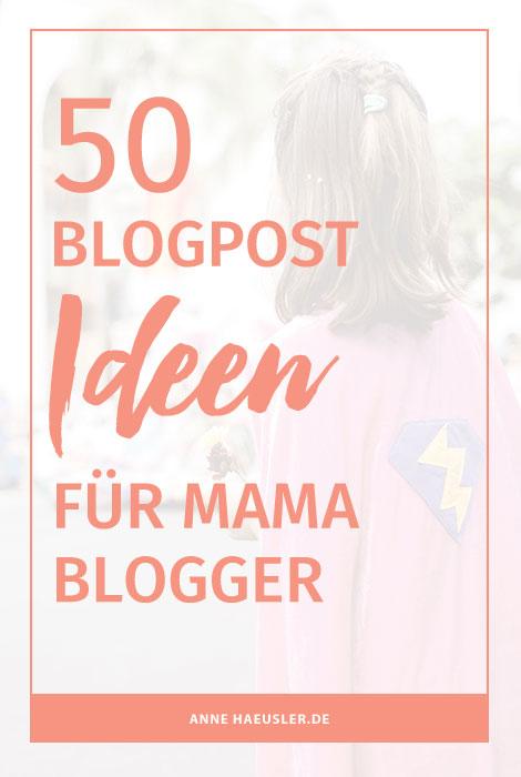 Es gibt so Tage, da ist der Kopf wie leer gefegt. Und genau für diese Tage habe ich diese Liste erstellt. Als Mama für Mama-Blogger I www.annehaeusler.de