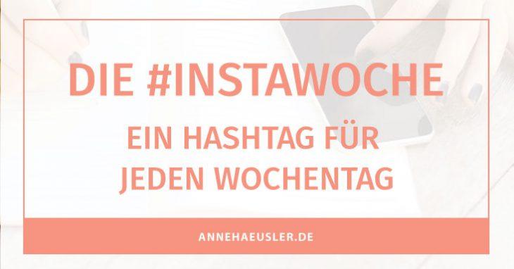 Lade jetzt eine Liste mit Instagram Hashtags für jeden Tag runter I www.annehaeusler.de