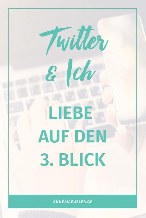 Wieso ich Twitter liebe...und du dir die Plattform auch mal ansehen solltest! I www.annehaeusler.de