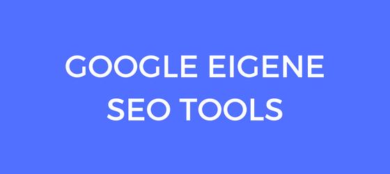 Google eigene SEO Tools für Online Marketing und Blogging