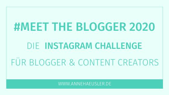#MeettheBlogger2020: Mache mit beim größten Netzwerkevent für Blogger & Content Creators auf Instagram