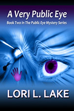 A Very Public Eye by Lori Lake