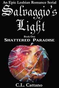 Shattered Paradise; Salvaggios Light - Book 1