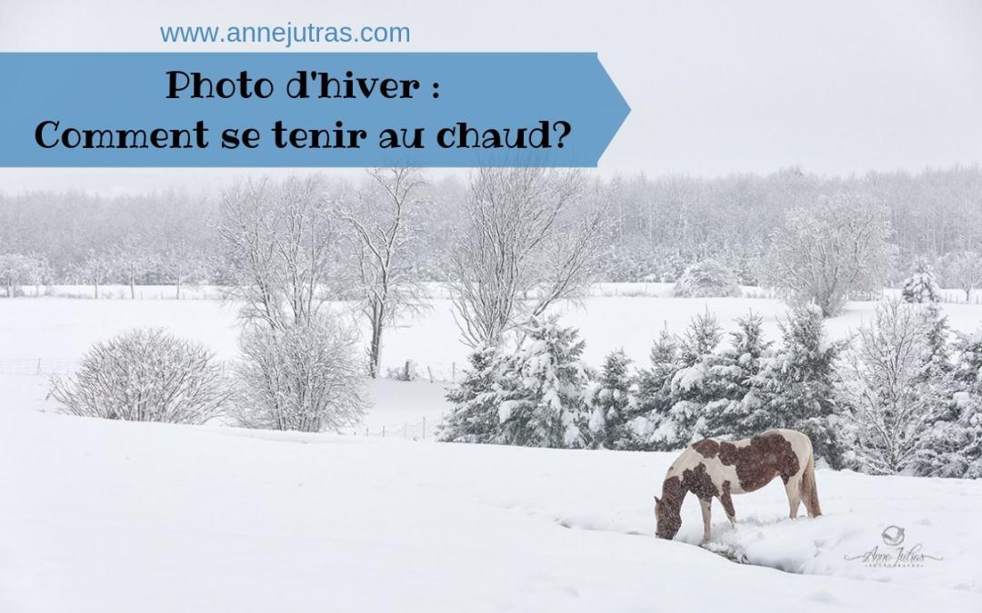 Photo d'hiver : comment se tenir au chaud ?