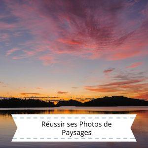 Réussir ses Photos de Paysages