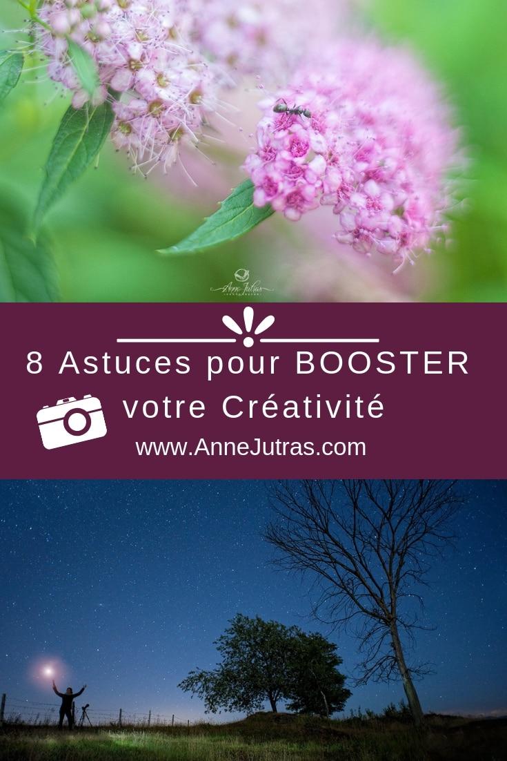 8 Astuces pour BOOSTER votre Créativité, par Anne Jutras, artiste photographe