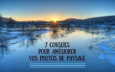 7 conseils pour améliorer vos photos de paysage