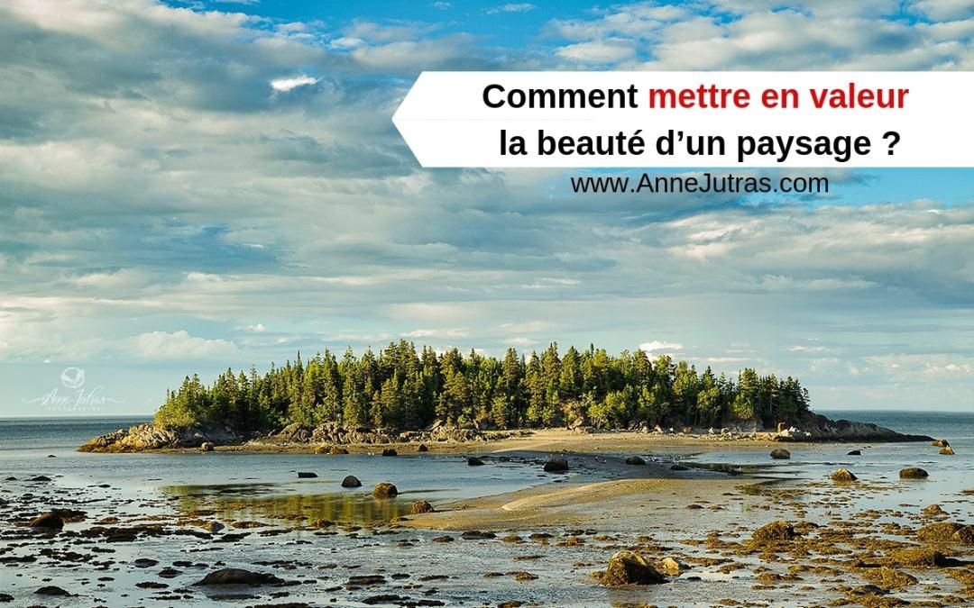 Comment mettre en valeur la beauté d'un paysage 2