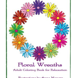Floral Wreaths A Coloring Book For Adults 24 Designs Instant Download PDF By Anne Manera