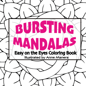 Bursting Mandalas Easy On The Eyes Coloring Book Illustrated By Anne Manera PDF Spiral Bound Or Hard Copy