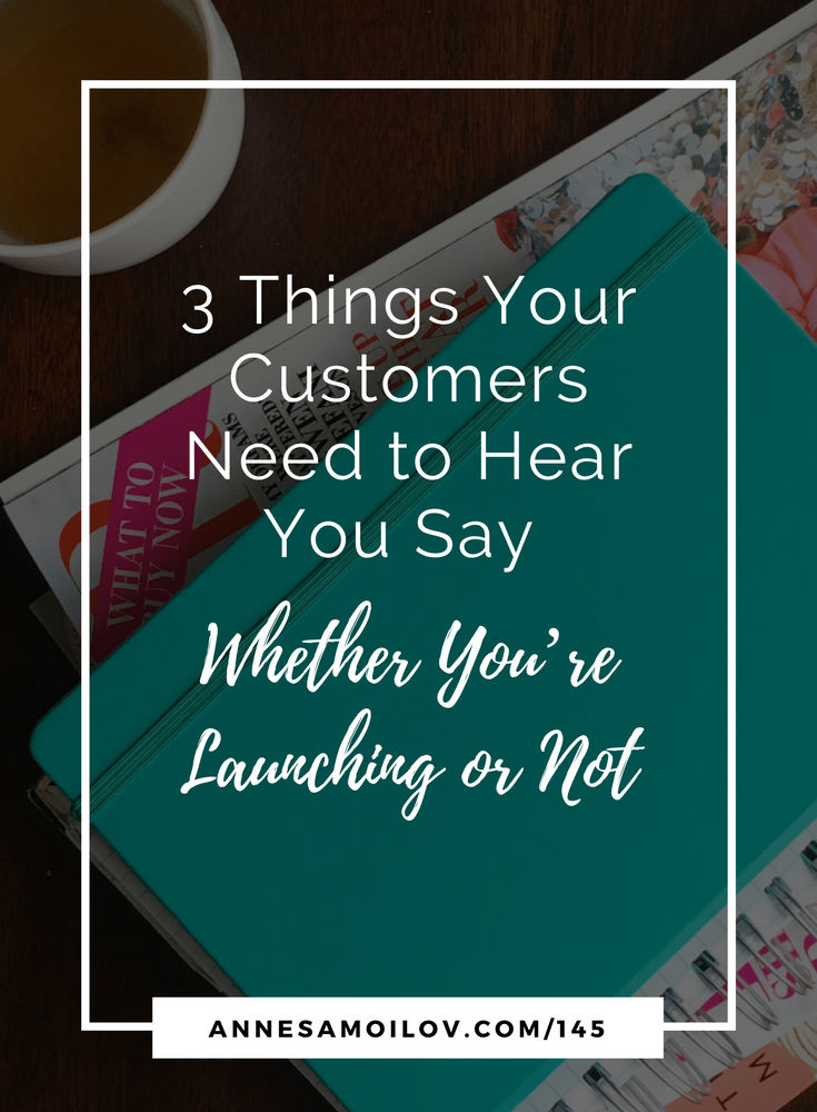 What can you say to your audience even when you're not launching and on a regular basis that helps them stick with you - no matter what.