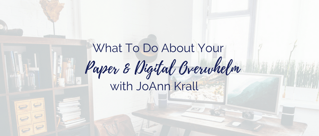 What To Do About Your Paper Digital Overwhelm